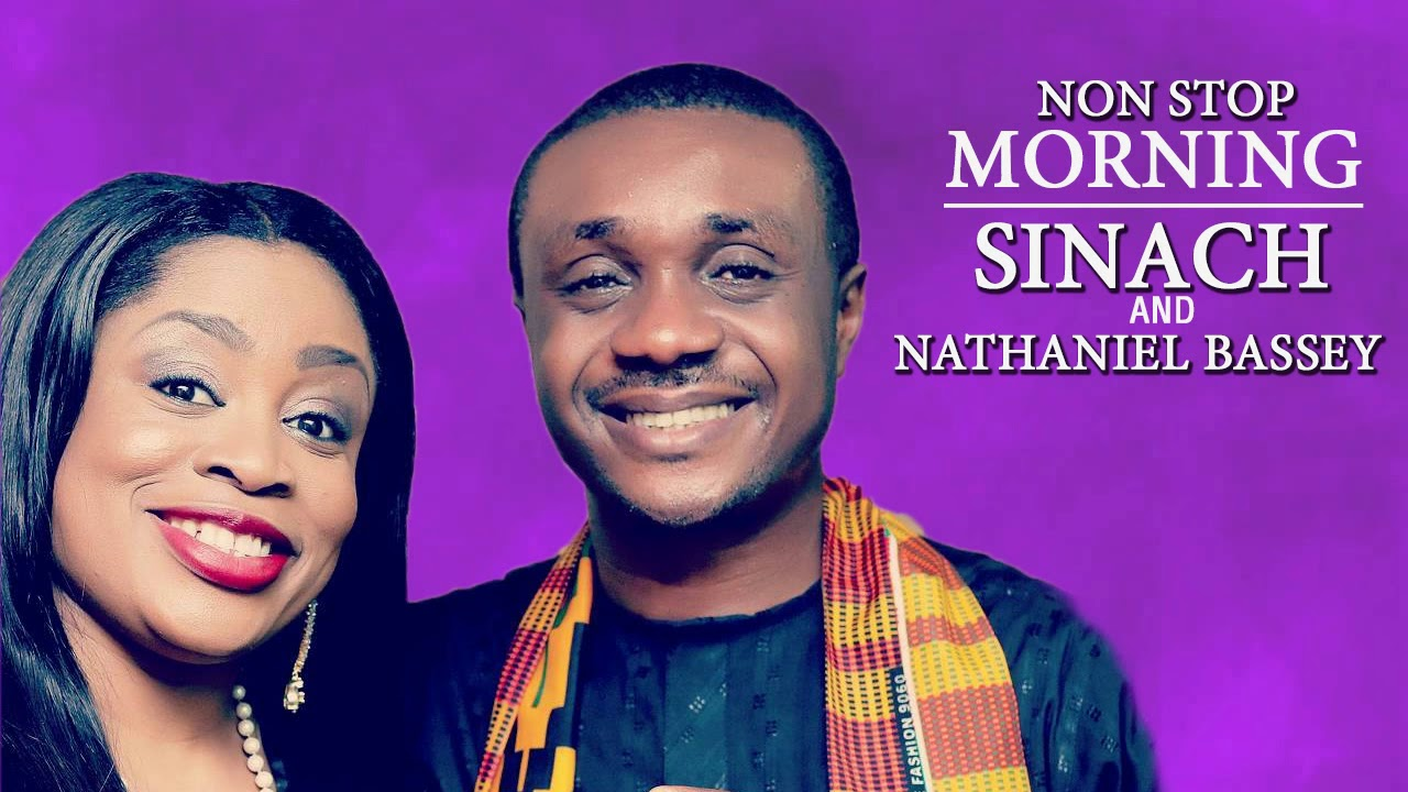 Non Stop Morning Devotion Worship Songs -Nathaniel Bassey and Sinach