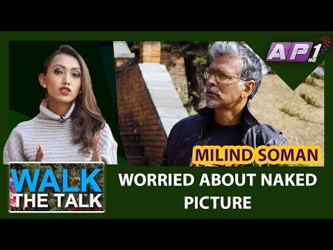 WORRIED ABOUT NAKED PICTURE || WALK THE TALK || MILIND SOMAN || EPISODE 25