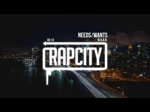 K.A.A.N. - Needs/Wants