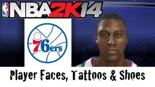 NBA 2K14 - Philadelphia 76ers - Player Faces, Tattoos and Shoes