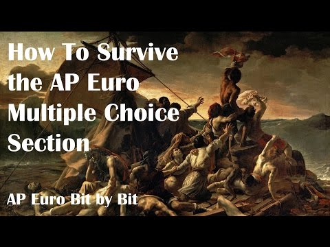 How To Survive The AP Euro Multiple Choice Section: AP Euro Bit By Bit #44