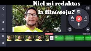 Kiel mi redaktas la filmetojn? #Esperanto #Venezuela #EsperantoLives #Kinemaster