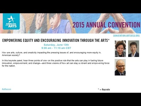 2015 Annual Convention: Empowering Equity and Encouraging Innovation through the Arts