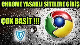 GOOGLE CHROME YASAKLI SİTELERE GİRİŞ 0 İŞE YARIYOR !!!
