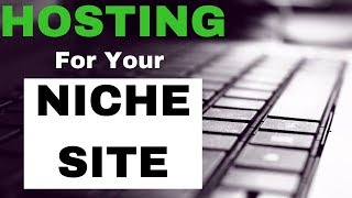 Hosting for Amazon Affiliate Niche Sites & When You Should UPGRADE