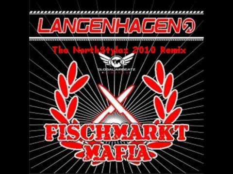 Langenhagen - Fischmarkt Mafia (The NorthStylaz 2010 Remix)Preview