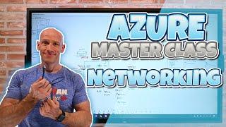 Azure Master Class Part 6 - Networking