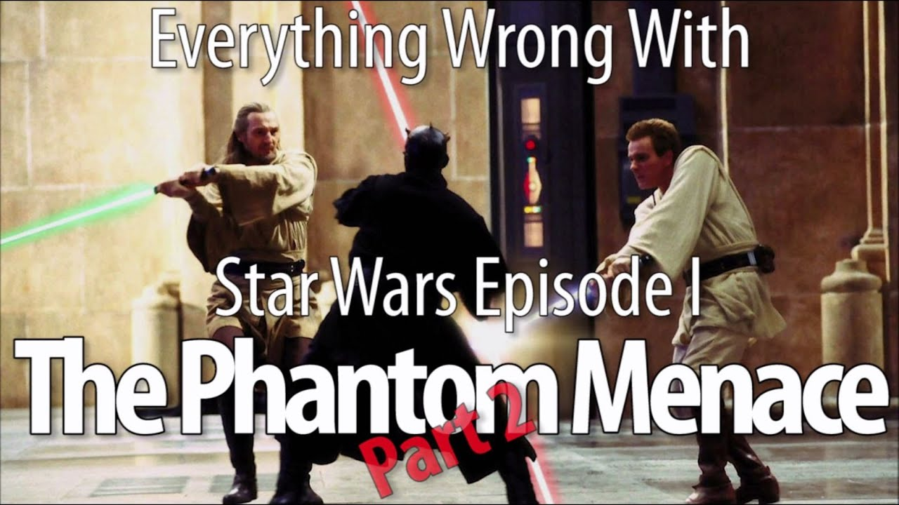 Everything Wrong With Star Wars Episode I The Phantom