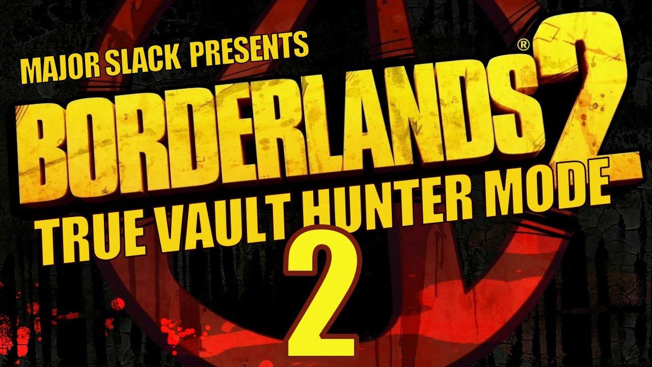 Borderlands 2 True Vault Hunter Mode Walkthrough Part 2 Road To Liar U0026 39 S Berg