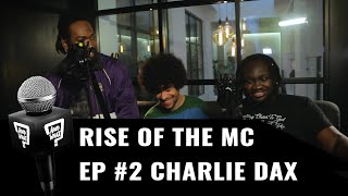 Rise of the MC Podcast 02 w/ Charlie Dax