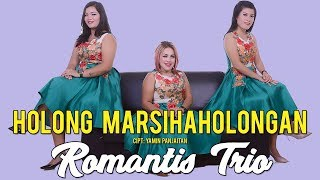 Romantis Trio - Holong Marsihaholongan (Official Music Video ) | Lagu Batak Terbaru 2019