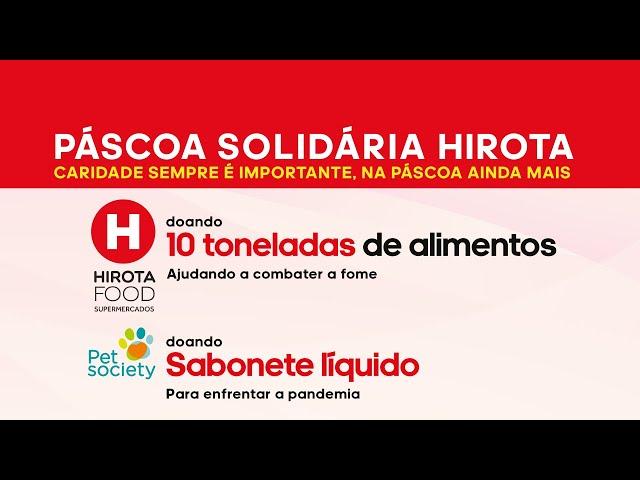 Doamos 10 toneladas de alimentos | Páscoa Solidária Hirota