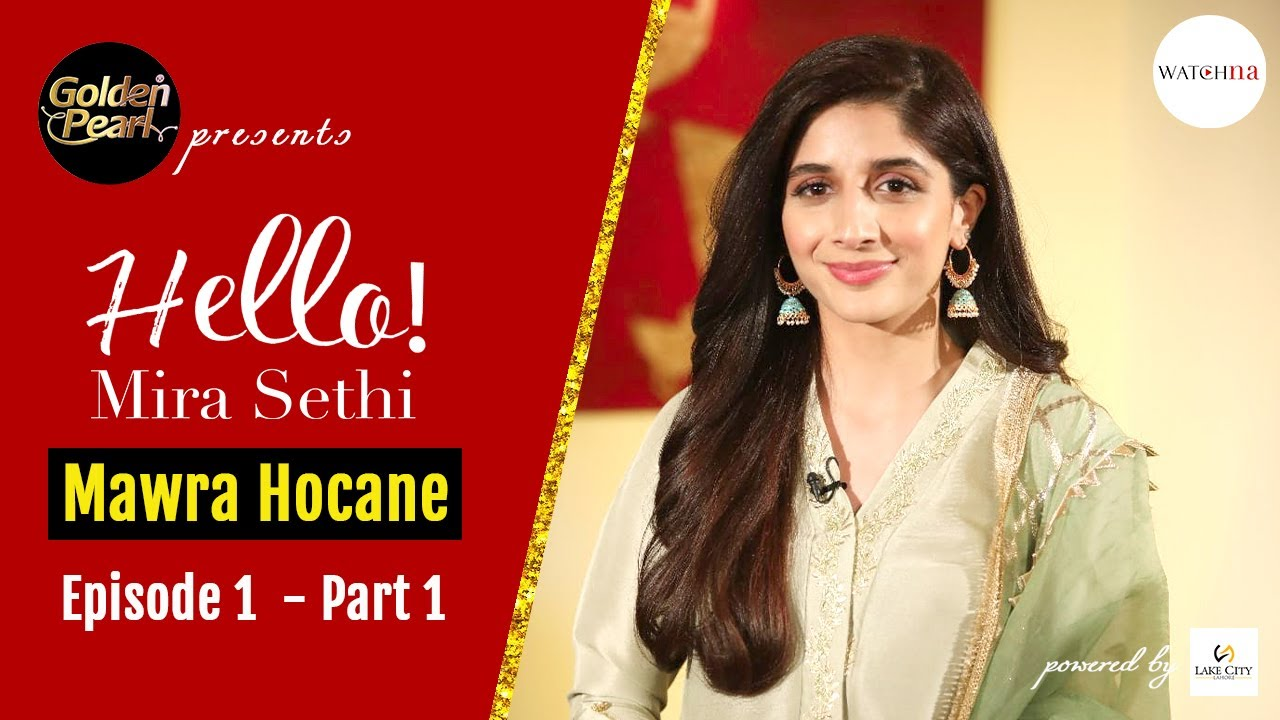 Mawra Hocane: I Feel The Change   Sabaat   Golden Pearl Presents Hello! Mira Sethi Episode 1 Part 1
