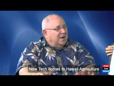 New Tech comes to Hawaii Agriculture - Liz Xu and Todd Low