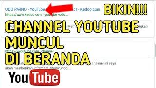 Cara Membuat Channel Youtube Cepat Muncul Di Beranda- Udo parno
