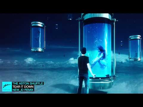 The Aston Shuffle - Tear It Down (NEW_ID Remix)