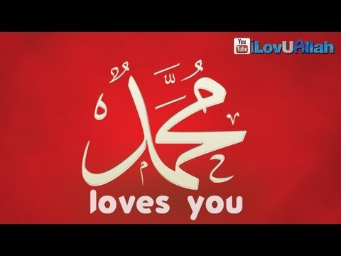 Muhammad (saw) Loves You ᴴᴰ