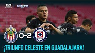 Chivas 0 - 2 Cruz Azul | Resumen y goles | Guardianes 2020
