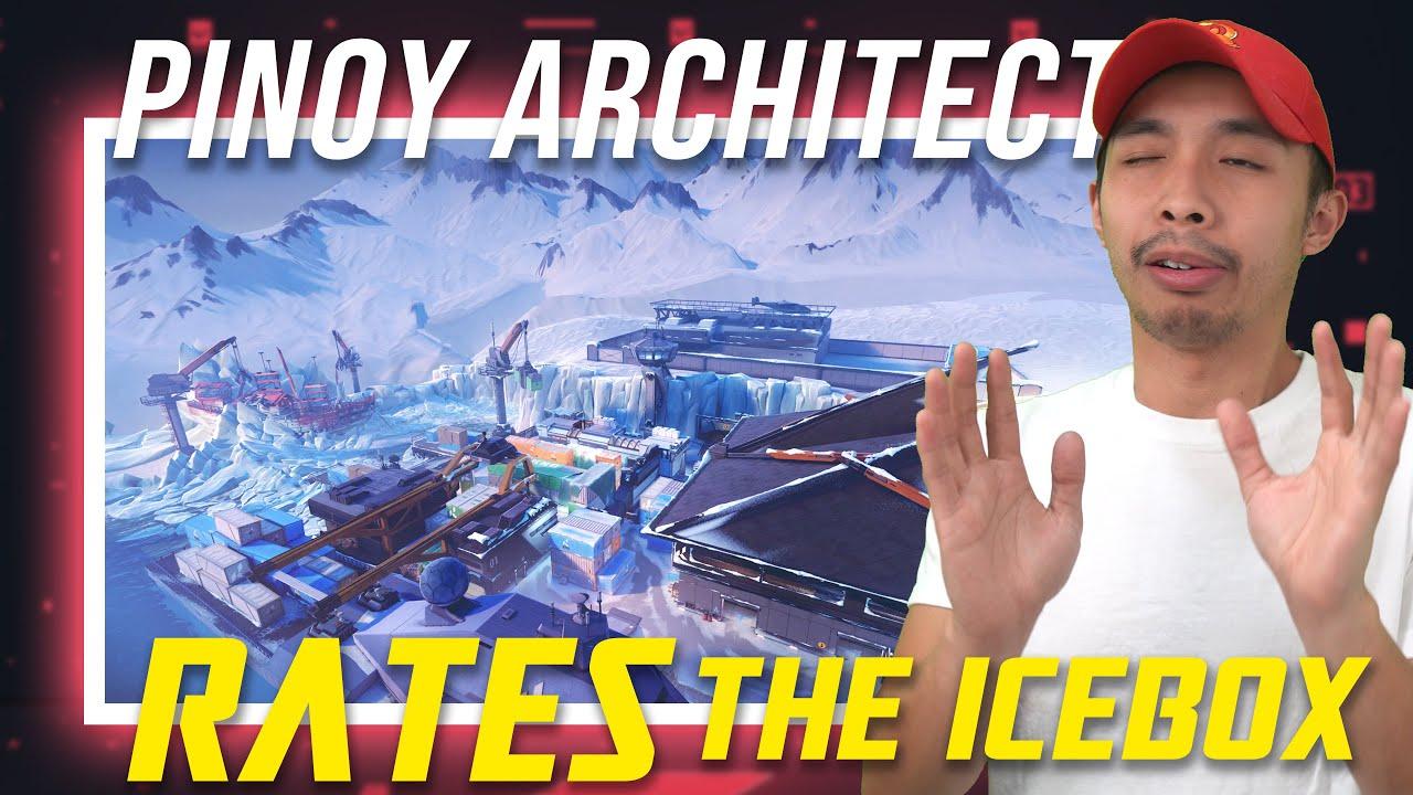 PINOY ARCHITECT RATES VALORANT MAPS (ICEBOX)