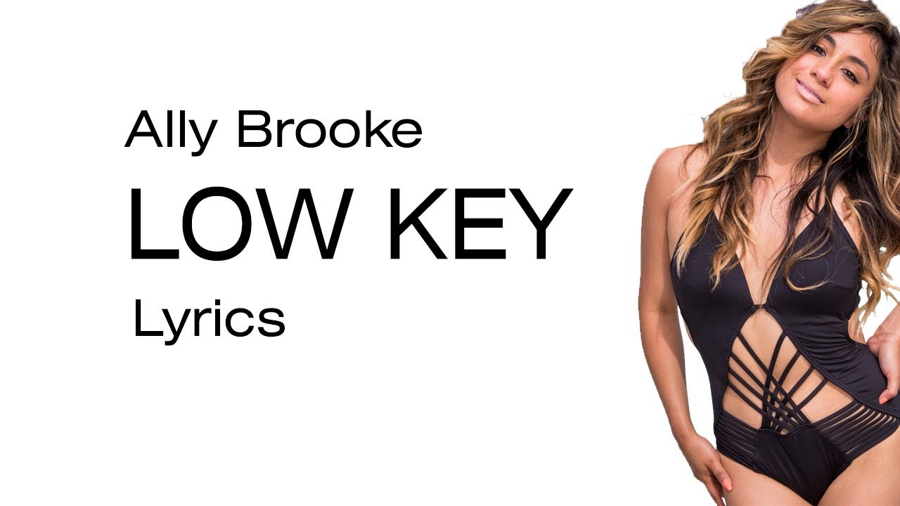 low key mp3 download ally brooke