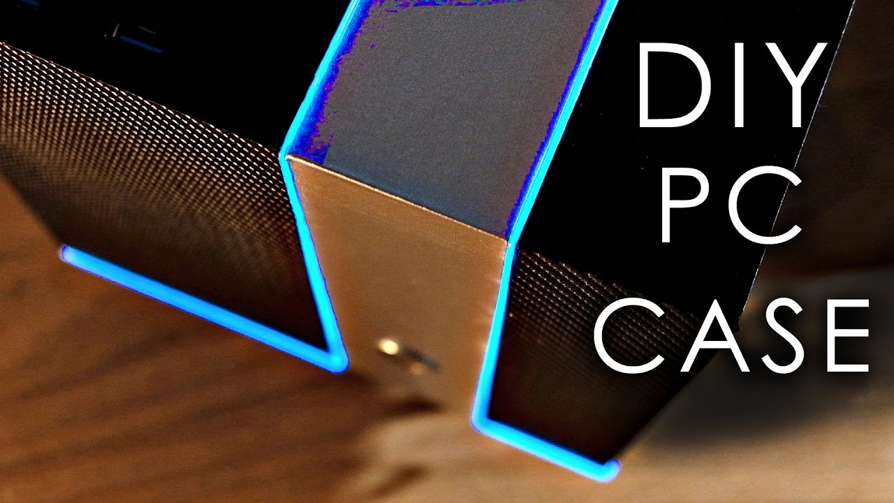 Build Your Own Pc Case From Scratch How To Guide Youtube