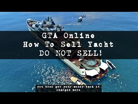 GTA Online How To Sell Yacht - DO NOT SELL!
