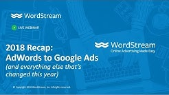 2018 Recap:  AdWords to Google Ads (and everything else that s changed this year)