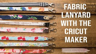 Fabric Lanyard with the Cricut Maker or cut by Hand