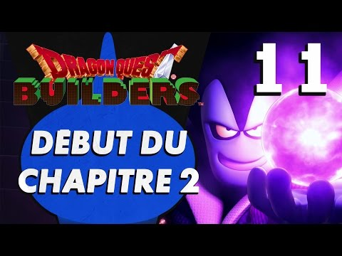 DRAGON QUEST BUILDERS : Début du Chapitre 2 | LET'S PLAY FR #11