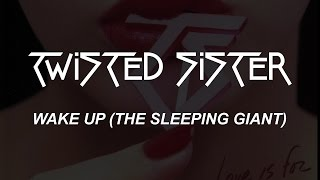 Twisted Sister - Wake Up (The Sleeping Giant) Lyrics - HQ Audio