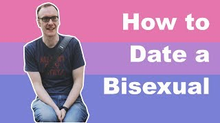 How to Date a Bisexual