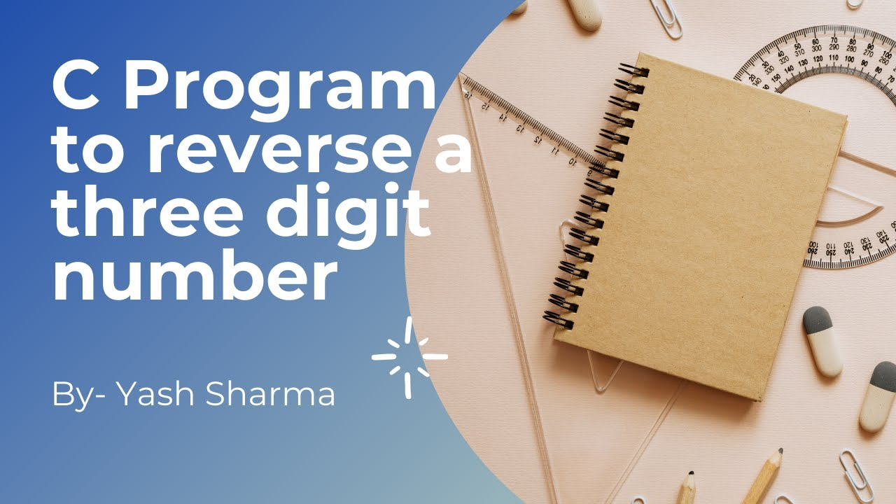write a program in c to reverse 3 digit number