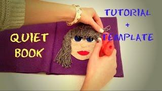 QUIET BOOK tutorial (no sew) + TEMPLATE (Quiet book bez šivanja - proces izrade + predložak)