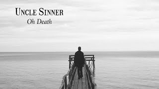 Uncle Sinner - Oh Death