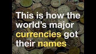 This is how the world's major currencies got their names