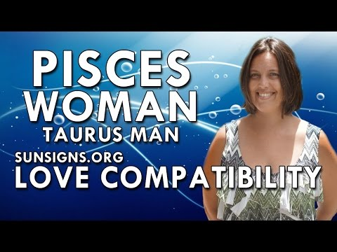 Pisces Woman Taurus Man – A Lasting & Dependable Match - YouTube