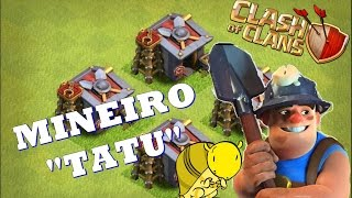 NOVA TROPA NO CLASH OF CLANS - MINEIRO TATU PRONTO PARA DEVASTAR ESTRUTURAS!!!
