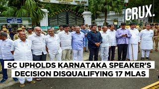 SC Upholds Disqualification of 17 Congress-JDS MLAs But Allows Them to Contest Karnataka Bypolls