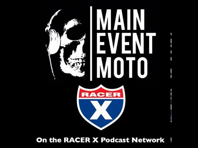 Main Event Moto - EP# 150 - Frenchy Can Drive