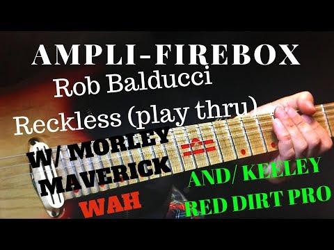 Ampli-Firebox , Keeley Red Dirt Pro, Morley Maverick Wah W/ Rob Balducci-Reckless