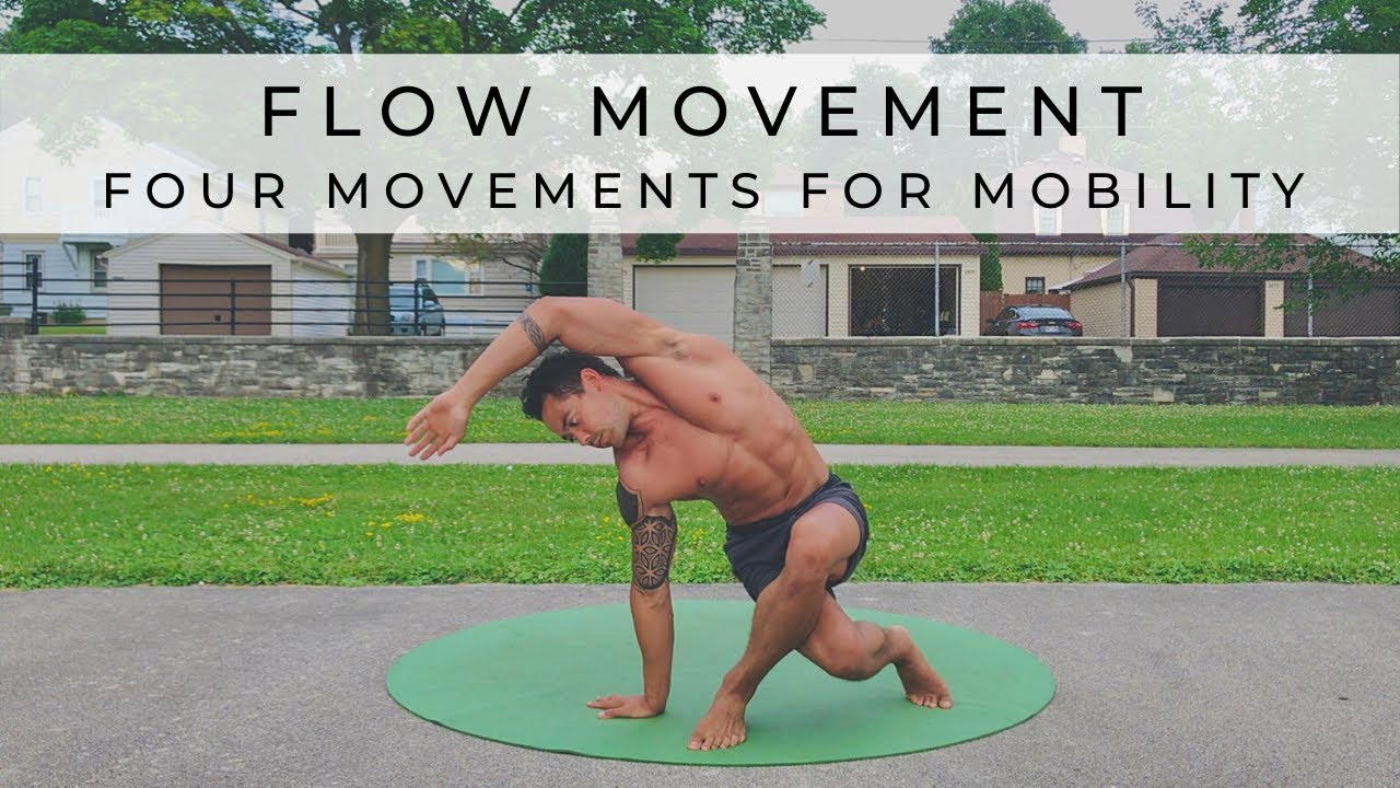 FLOW MOVEMENT   Try these FOUR movements for Mobility & Flexibility