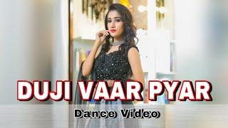 DUJI VAAR PYAR | Wedding Dance Choreography | Sunanda Sharma | Muskan Kalra