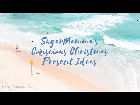 Conscious Christmas Present Ideas  To Keep Your Budget In Check || SugarMamma.TV