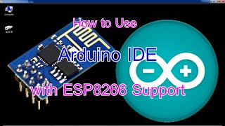 How to use Arduino IDE with ESP8266 Support