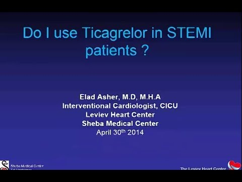 Why do I Use Ticagrelor in STEMI Patients | Elad Asher