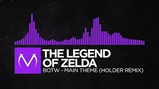 [Dubstep] - The Legend Of Zelda - Breath Of The Wild - Main Theme (Holder Remix) [Free Download]