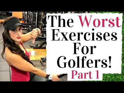 The Worst Fitness Exercises For Golf  - Part 1