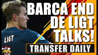 Barcelona 'END' talks to sign Matthijs De Ligt due to cost! Transfer Daily