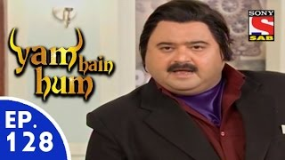 Yam Hain Hum - यम हैं हम - Episode 128 - 10th June, 2015
