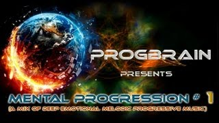 Progbrain -  ♪ Mental Progression # 1 ♫ (deep melodic emotional Progressive House Mix Oct 2012)